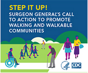 The surgeon general's Step It Up program encourages walking and walkable communities.